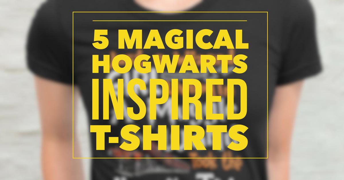 5 Magical Hogwarts Inspired T-Shirts