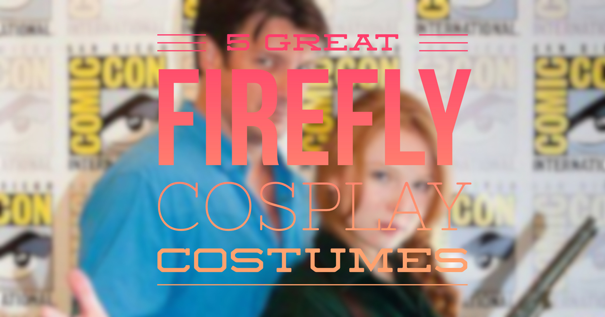 5 Great Firefly Cosplay Costumes