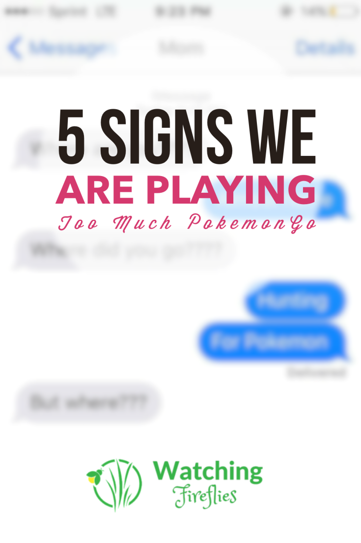 5 Signs We Are Playing Too Much PokemonGo Pinterest
