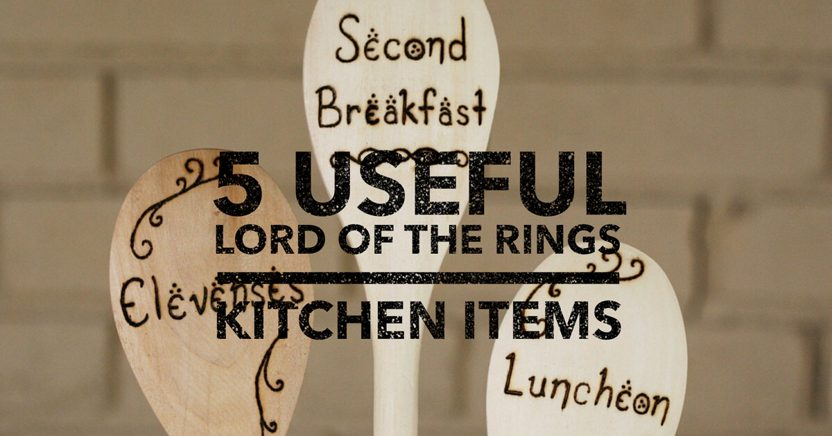 5 Useful Lord Of The RIngs Kitchen Items
