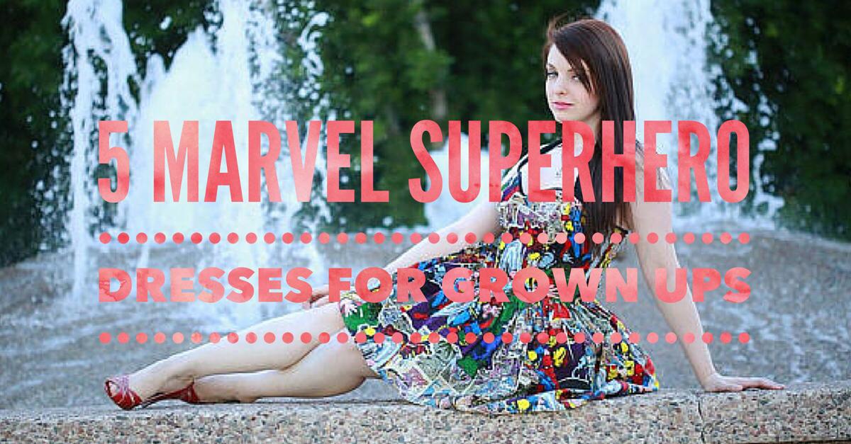 5 Marvel Superhero Dresses For Grown Ups
