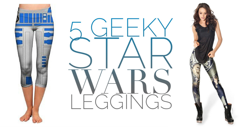 5 Geeky Star Wars Leggings
