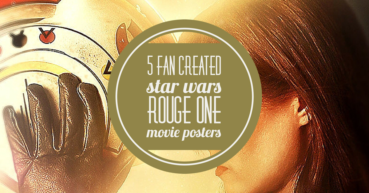 Star Wars Rouge One Movie Posters