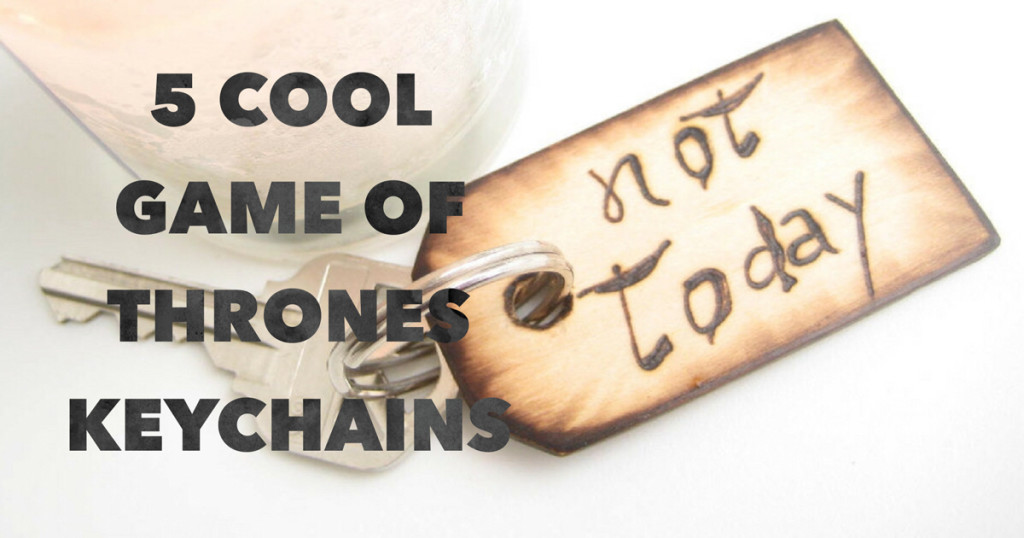 5 Cool Game Of Thrones Keyrings