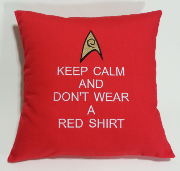 Keep Calm And Don't Wear A Red Shirt Pillow