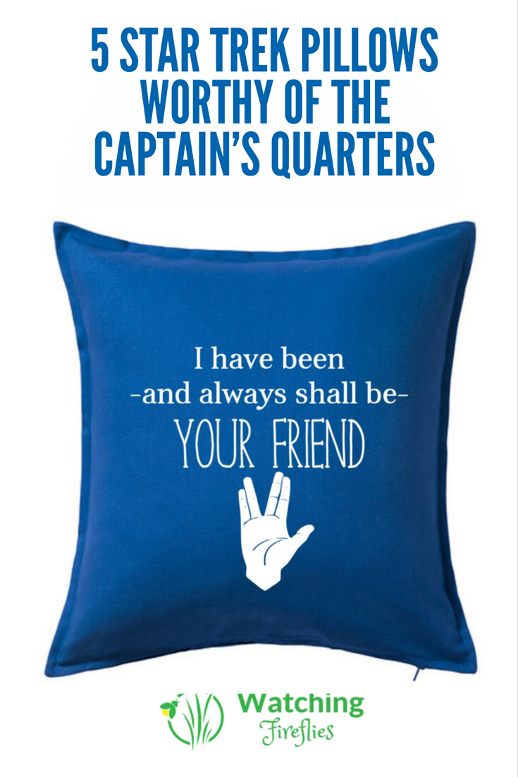 5 Star Trek Pillows Worthy Of The Captains Quarters