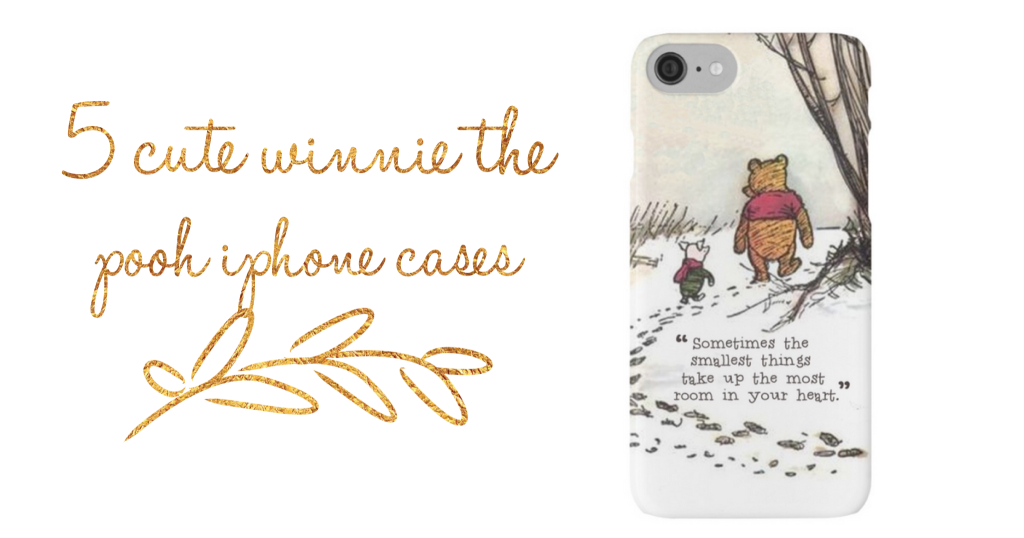 5 Cute Winnie The Pooh IPhone Cases