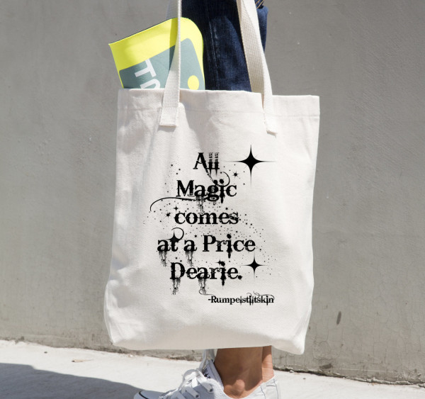 All Magic Comes At A Price Dearie Tote Bag
