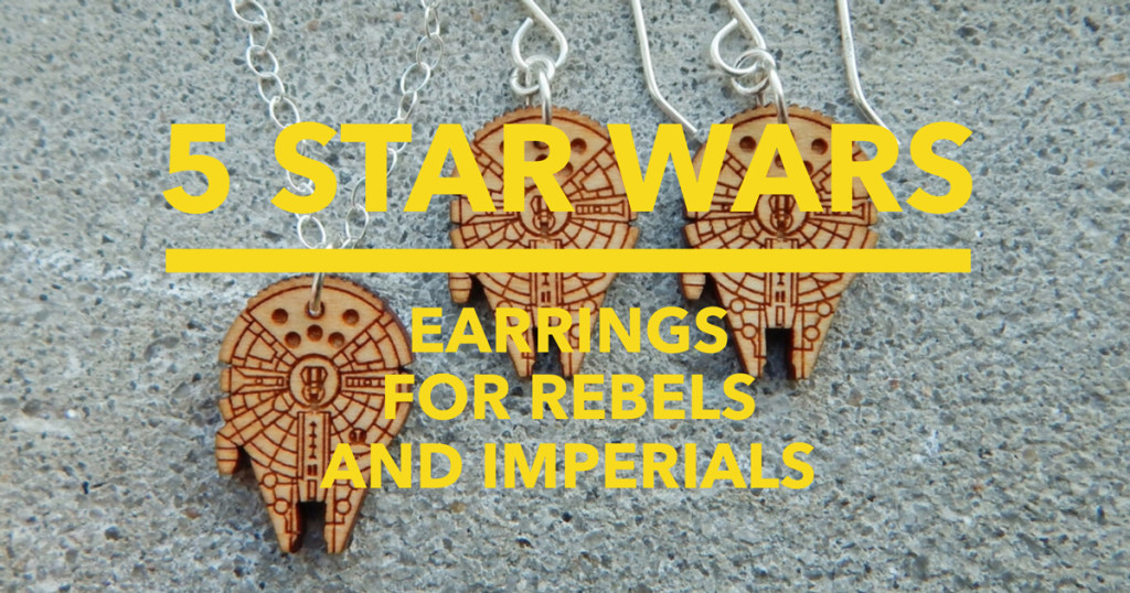 5 Star Wars Earrings for Rebels and Imperials