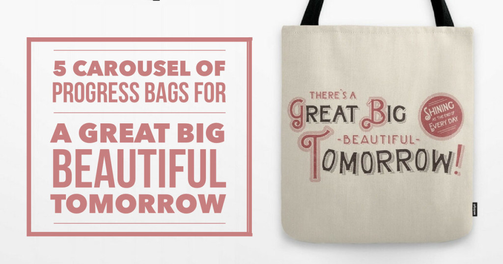5 Carousel of Progress Bags for A Great Big Beautiful Tomorrow