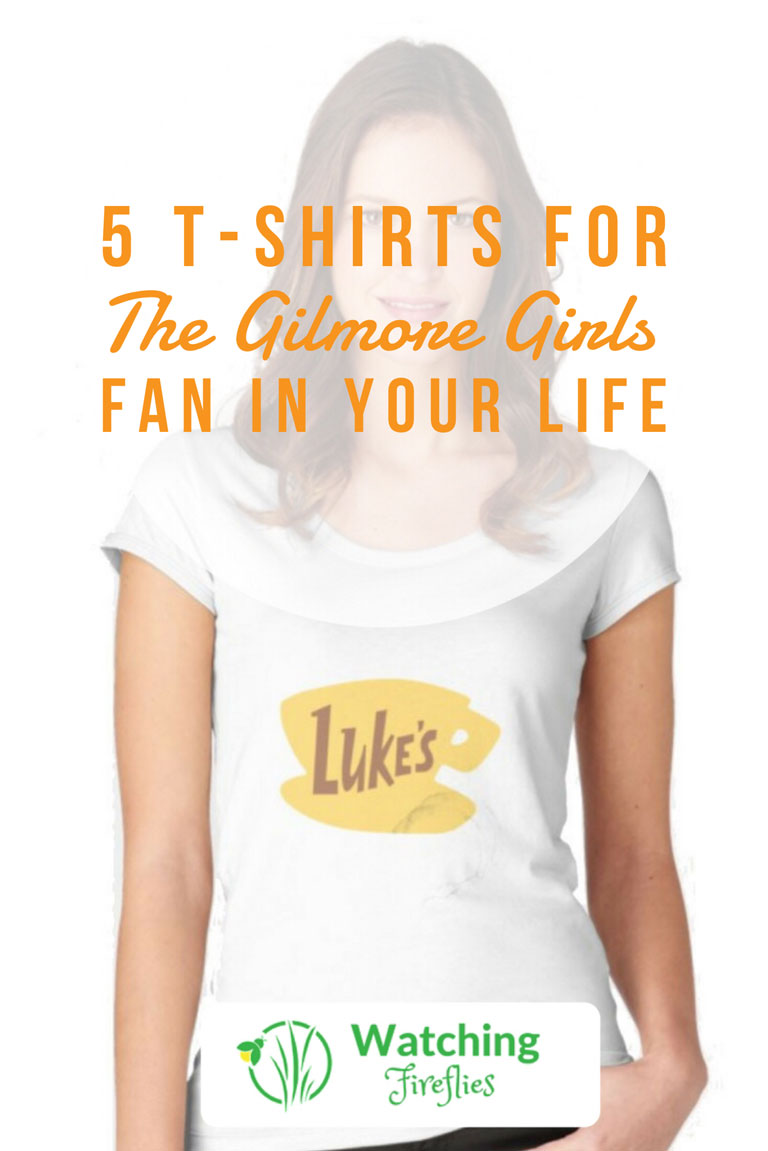 5 T-Shirts For The Gilmore Girls Fan In Your Life Pinterest