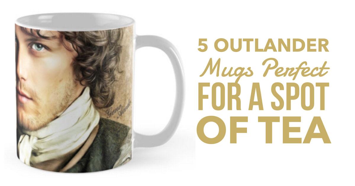 5 Outlander Mugs Perfect For A Spot Of Tea