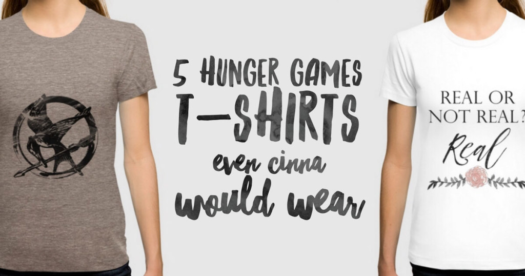 5 Hunger Games T-Shirts Even Cinna Would Wear