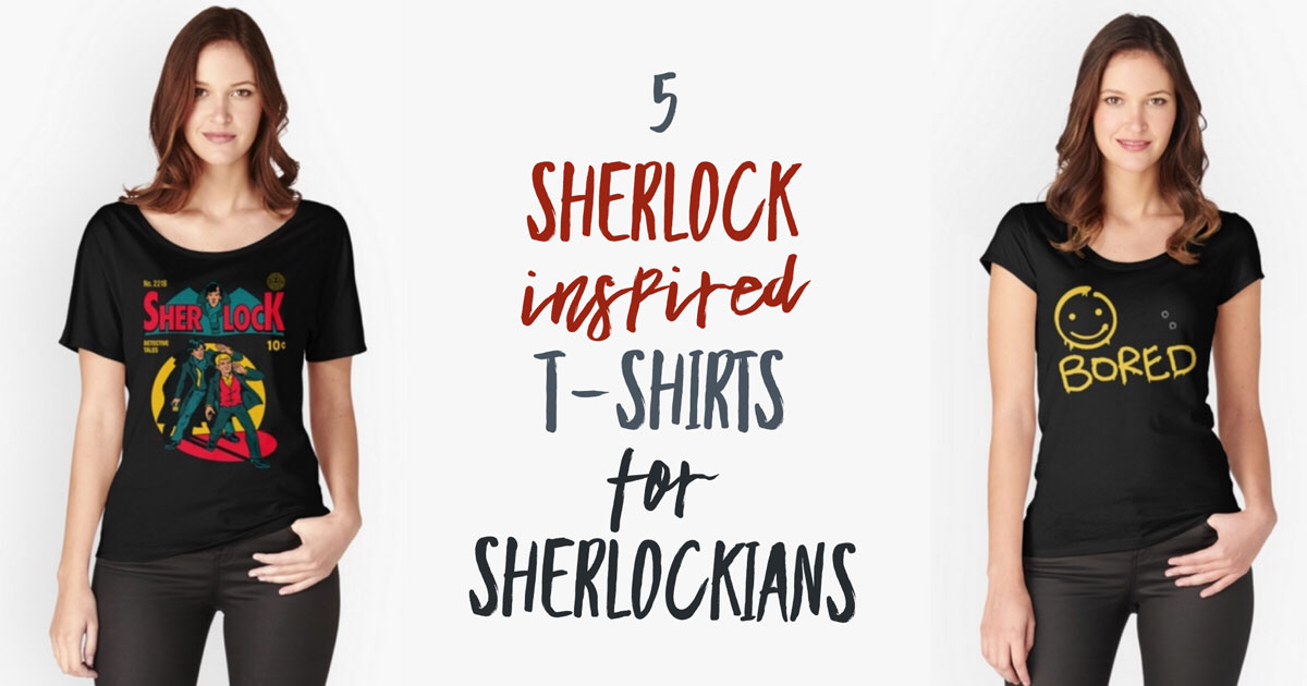 5 Sherlock Themed T-Shirts for Sherlockians
